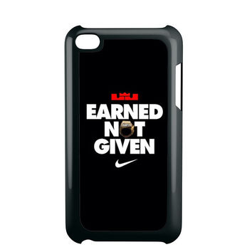 Lebron James Earned Not Given iPod Touch 4 iPod Touch 5 iPod Touch 6 Case