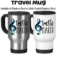 Travel Mug, Treble Maker Music Music Teacher Gifts Music Teacher Music Lover Pianoist Piano Teacher Humor, Stainless Steel, 14 oz