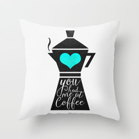 You had me at coffee (Version 2) Throw Pillow by Elisabeth Fredriksson