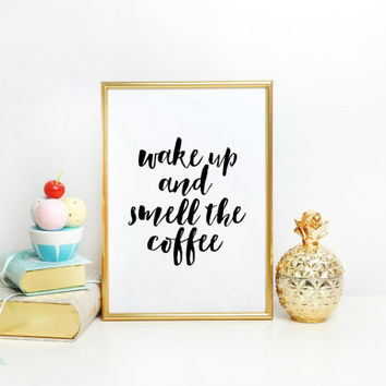Coffee typography poster, digital wall art - wake up and smell the coffee,Kitchen Art Printable wall decor print, Kitchen wall art