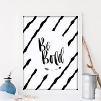 Be Bold, Printable Word Art, Motivational Printable, Inspirational Quote, Printable Art, Printable Women Gift, Be Bold Art,Instant Download
