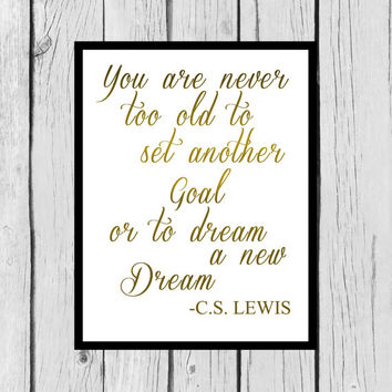 """Inspirational Quote Wall Art/Gold Foil Tomography/C.S. Lewis Quote Print/Never too old/Tomography wall art/8""""x10"""" Print"""