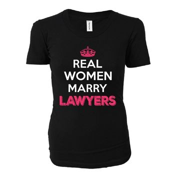 Real Women Marry Lawyers. Cool Gift - Ladies T-shirt