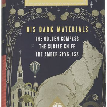 His Dark Materials: The Golden Compass/ The Subtle Knife/ The Amber Spyglass (Everyman's Library (Cloth))