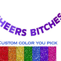Cheers Bitches Pink Glitter Banner - Bachelorette Party, Wedding Garland, Bridal Shower, Glitter Decoration, Wedding Sign Cheers Banner