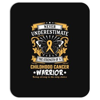 Never Underestimate The Strength Of A Childhood Cancer Warrior Mousepad