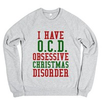 I Have O.C.D. Obsessive Christmas Disorder Crew Neck Sweatshirt Swe...