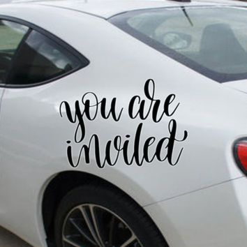 You are invited Die Cut Vinyl Outdoor Decal (Permanent Sticker)