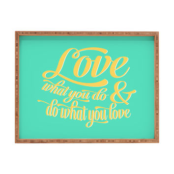 Allyson Johnson Do What You Love Rectangular Tray