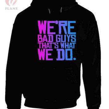 DCCK7H3 We're Bad Guys Harley Quinn Quote Suicide Squad Unisex Hoodies