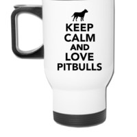 Keep calm and love Pitbulls - Travel Mug