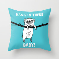 Hang In There, (Pug) Baby Throw Pillow by Gemma Correll