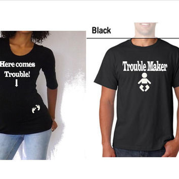 """Gift Set mom and dad to be Shirt, """"Here Comes Trouble"""" and """"Trouble Maker"""" Choose your size"""
