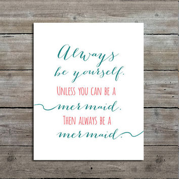 Mermaid Art Print - Always be a Mermaid - Mermaid Decor - Print - Typography Print - Calligraphy - Nursery Art