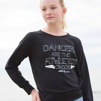Dancers are the Athletes of God - Girls Slouchy French Terry Pullover
