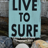 Live To Surf, Surfing Decor, Beach Decor, Coastal, Nautical, Beach Wood Sign, Hand Painted
