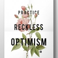 Signed Reckless Optimism White Floral Poster