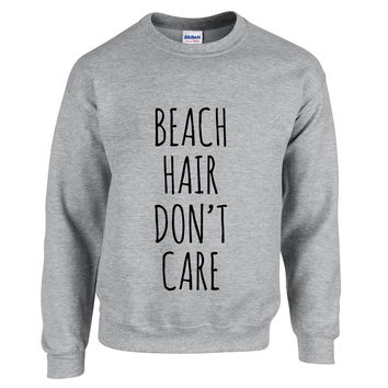 Beach Hair Don't Care, Unisex Sweatshirt