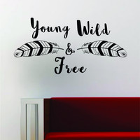 Feathers Young Wild Free Inspirational Quote Decal Sticker Wall Vinyl Decor Art