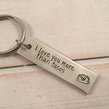 """I love you more than tacos"" - Hand Stamped Keychain - Medium"