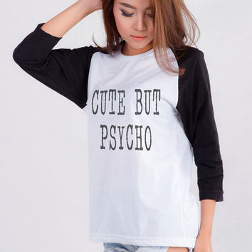 Cute But Psycho Shirt Baseball Shirts Instagram Tumblr Shirt Teen Fashion Women Streetwear Sweatshirt Clothing Tops Womens Tshirt