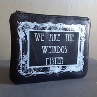 We Are the Weirdos Mister Leather Pouch