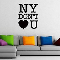 Wall Stickers Vinyl Decal New York Do Not Love You Joke z1173