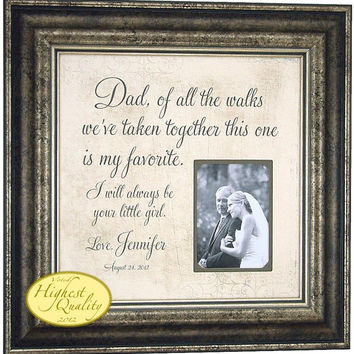 Personalized Picture Frame, Wedding Frame, Father of the Bride, Gift for Parents, Thank You Gift OF ALL The WALKS, 16 X 16