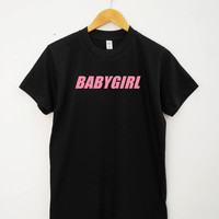 Babygirl Shirt Cute Shirt Baby Shirt Girl Shirt Funny Tee Shirt Unisex Tee Shirt Women Tee Shirt Men Tee Shirt Short Sleeve Tee Shirt