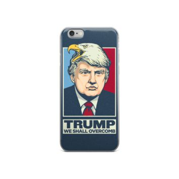 Donald Trump We Shall Overcomb Apple iPhone 6/6s Case