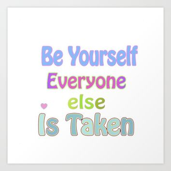 Be Yourself Art Print by Macsnapshot