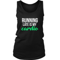 Running Late is my Cardio Funny Gym Workout Fitness Tank Top