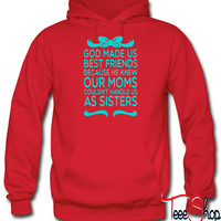 God Made Us Best Friends Because.. hoodie