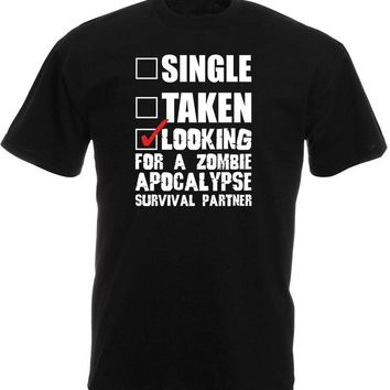 Single Taken Looking For A Zombie Apocalypse Survival Partner - Unisex T-shirt