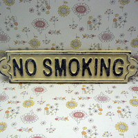 No Smoking Cast Iron Shabby Style Chic Sign Creamy Off White Ecru Wall Door Entryway Sign for Home Office Business Store or Shop Plaque