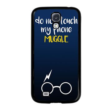 HARRY POTTER MUGGLE DO NOT TOUCH MY PHONE Samsung Galaxy S4 Case