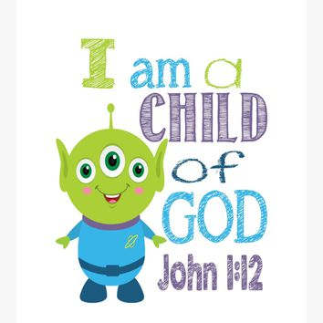Alien Toy Story Christian Nursery Decor Print, I am a Child of God, John 1:12