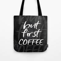 but first coffee #motivationialquote Tote Bag by jbjart