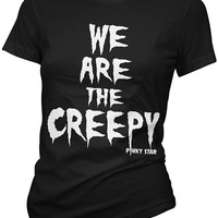 """Women's """"We Are The Creepy"""" Tee by Pinky Star (Black)"""