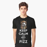 """Keep Calm and wait for FIZZ"" Graphic T-Shirt by Naumovski 