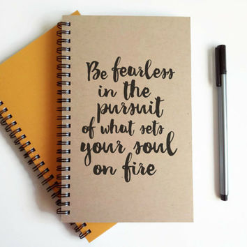 Writing journal, spiral notebook, cute diary, sketchbook -  Be fearless in the pursuit of what sets your soul on fire, inspirational quote