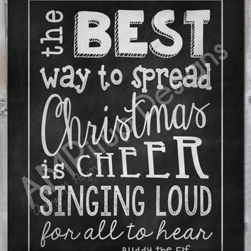 Chalkboard The Best Way to Spread Christmas Cheer is Singing Loud for All to Hear Instant Download - Printable - Christmas Decor - Sign