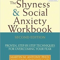 The Shyness & Social Anxiety Workbook: Proven, Step-by-Step Techniques for Overcoming your Fear Paperback – 8 Jul 2008