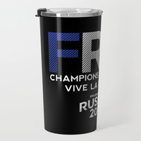 FRANCE | CHAMPIONS DU MONDE | VIVE LA FRANCE | Russia 2018 Travel Mug by paulosilveira