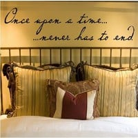 Once upon a time never has to end Vinyl Lettering Wall Decal Quote Sticker Art Applique Wall Saying