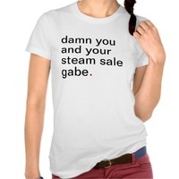 Women's damn you and your steam sale gabe.