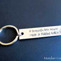 A Smooth Sea Never Made A Skilled Sailor, Hand Stamped Keychain, Aluminum Tag, Bar Key Chain, Nautical Theme, Sailor, Gift for Her