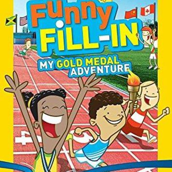 My Gold Medal Adventure National Geographic Kids: Funny Fill-ins ACT