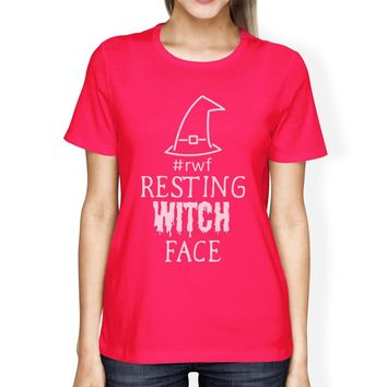 Rwf Resting Witch Face Womens Hot Pink Shirt