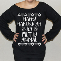 Happy Hanukkah Ya Filthy Animal - Ugly Hanukkah Sweater